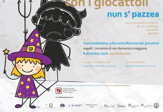 """Locandina mostra didattica """"Con i giocattoli nun s'pazzea"""". Napoli, 7 dicembre 2016 – 19 marzo 2017"""